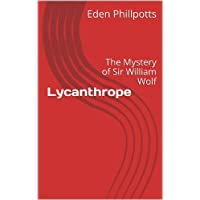 Lycanthrope: The Mystery of Sir William Wolf (English Edition)