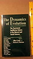 The Dynamics of Evolution: The Punctuated Equilibrium Debate in the Natural and Social Sciences