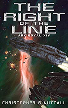 The Right of the Line (Ark Royal Book 14) by [Nuttall, Christopher]
