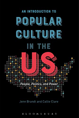Download An Introduction to Popular Culture in the US: People, Politics, and Power 1501320572