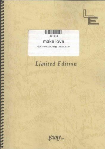 バンドスコア make love/PENICILLIN (LBS331)[オンデマンド楽譜]