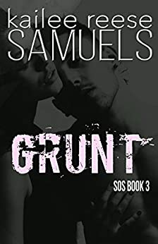 Grunt (The SOS Series Book 3) by [Samuels, Kailee Reese]
