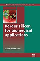 Porous Silicon for Biomedical Applications (Woodhead Publishing Series in Biomaterials)