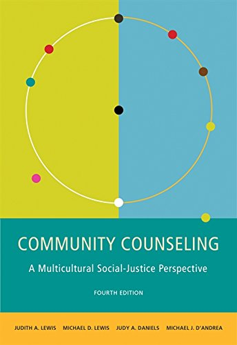 Download Community Counseling: A Multicultural-Social Justice Perspective (Community and Agency Counseling) 0495903353