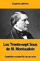 Les Trente-sept Sous De M. Montaudoin