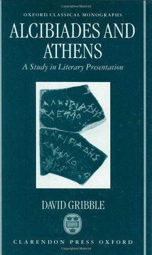 Alcibiades and Athens: A Study in Literary Presentation (Oxford Classical Monographs) (English Edition)
