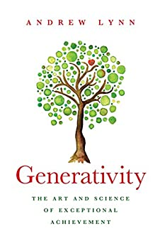 Generativity: The Art and Science of Exceptional Achievement by [Lynn, Andrew]