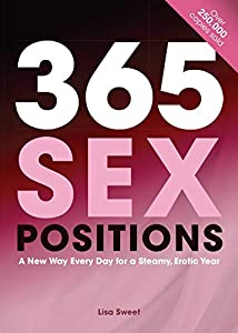 365 Sex Positions: A New Way Every Day for a Steamy, Erotic Year (English Edition)