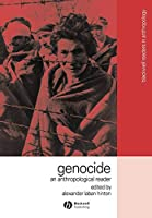 Genocide: An Anthropological Reader (Wiley Blackwell Readers in Anthropology)