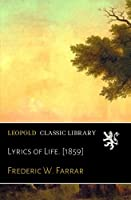 Lyrics of Life. [1859]