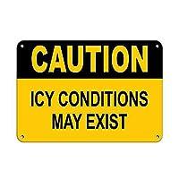 注意ICY状態により氷と雪が発生する場合があります メタルポスタレトロなポスタ安全標識壁パネル ティンサイン注意看板壁掛けプレート警告サイン絵図ショップ食料品ショッピングモールパーキングバークラブカフェレストラントイレ公共の場ギフト