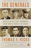 The Generals: American Military Command from World War II to Today