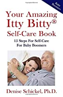 Your Amazing Itty Bitty® Self-Care Book: 15 Steps For Self-Care For Baby Boomers