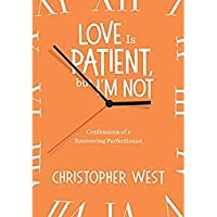 Love Is Patient but I'm Not: Confessions of a Recovering Perfectionist【洋書】 [並行輸入品]