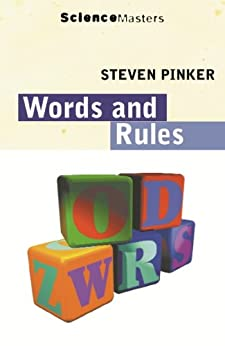Words And Rules: The Ingredients of Language (SCIENCE MASTERS) by [Pinker, Steven]