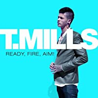 Ready, Fire, Aim! by T. Mills (2010-09-28)