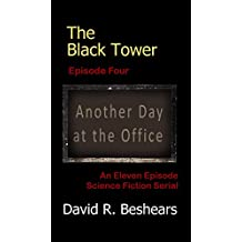 The Black Tower - Episode Four - Another Day at the Office (The Black Tower Serial Book 4)
