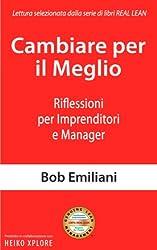 Cambiare per il Meglio: Riflessioni per Imprenditori e Manager (Italian Edition)