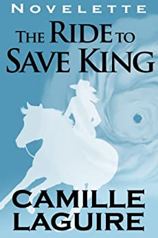 The Ride to Save King by [LaGuire, Camille]