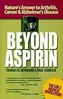 Beyond Aspirin : Nature's Challenge to Arthritis Cancer & Alzheimer's Disease by Thomas M. Newmark (2000-04-01) [並行輸入品]