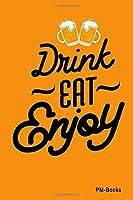 Drink Eat Enjoy: Gepunktetes A5 Notizbuch oder Heft fuer Schueler, Studenten und Erwachsene