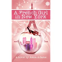 A French Girl in New York (The French Girl Series Book 1) (English Edition)