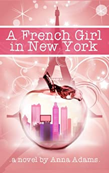 [Adams, Anna]のA French Girl in New York (The French Girl Series Book 1) (English Edition)