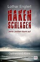 Haken schlagen: Jonte Janssen raeumt auf. Ostfriesland-Krimi