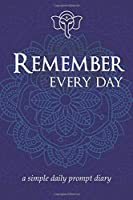 Remember Every Day: A Simple Daily Prompt Diary