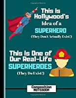 (COMPOSITION NOTEBOOK): Firefighter Rescue Hero Quote Writing Gift: Fireman Composition Notebook (Wide Ruled) for Boys, Men, Teens, Graduation