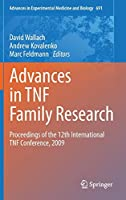 Advances in TNF Family Research: Proceedings of the 12th International TNF Conference, 2009 (Advances in Experimental Medicine and Biology)