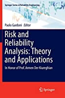 Risk and Reliability Analysis: Theory and Applications: In Honor of Prof. Armen Der Kiureghian (Springer Series in Reliability Engineering)