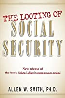 "The Looting of Social Security: New Release of the Book ""They"" Didn't Want You to Read!"