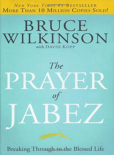 The Prayer of Jabez: Breaking ...