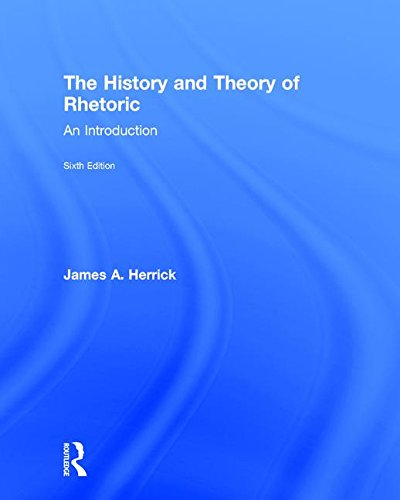 Download The History and Theory of Rhetoric: An Introduction 1138223662