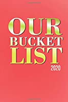 Our Bucket List 2020: Best couple gift idea our bucket list 2020 adventures a journal for couples 6x9 inches 100 pages.