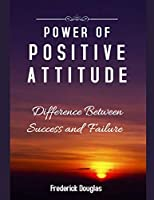 Power Of Positive Attitude - Difference Between Success and Failure
