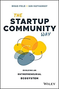 The Startup Community Way: Evolving an Entrepreneurial Ecosystem (Techstars) (English Edition)