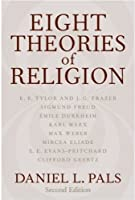 Eight Theories of Religion by Daniel L. Pals(2006-01-12)