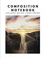 Composition Notebook College Ruled Lined Paper: Diary Legal Pads 8.5 X 11 White Memo Subject Book For Men Or Women 100 Sheets / 200 Pages Writing Paper Waterfall Nature Version