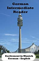 German Intermediate Reader: Excitement in Munich (German Reader)