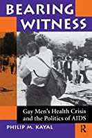 Bearing Witness: Gay Men's Health Crisis And The Politics Of Aids