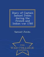 Diary of Captain Samuel Jenks During the French and Indian War 1760 - War College Series