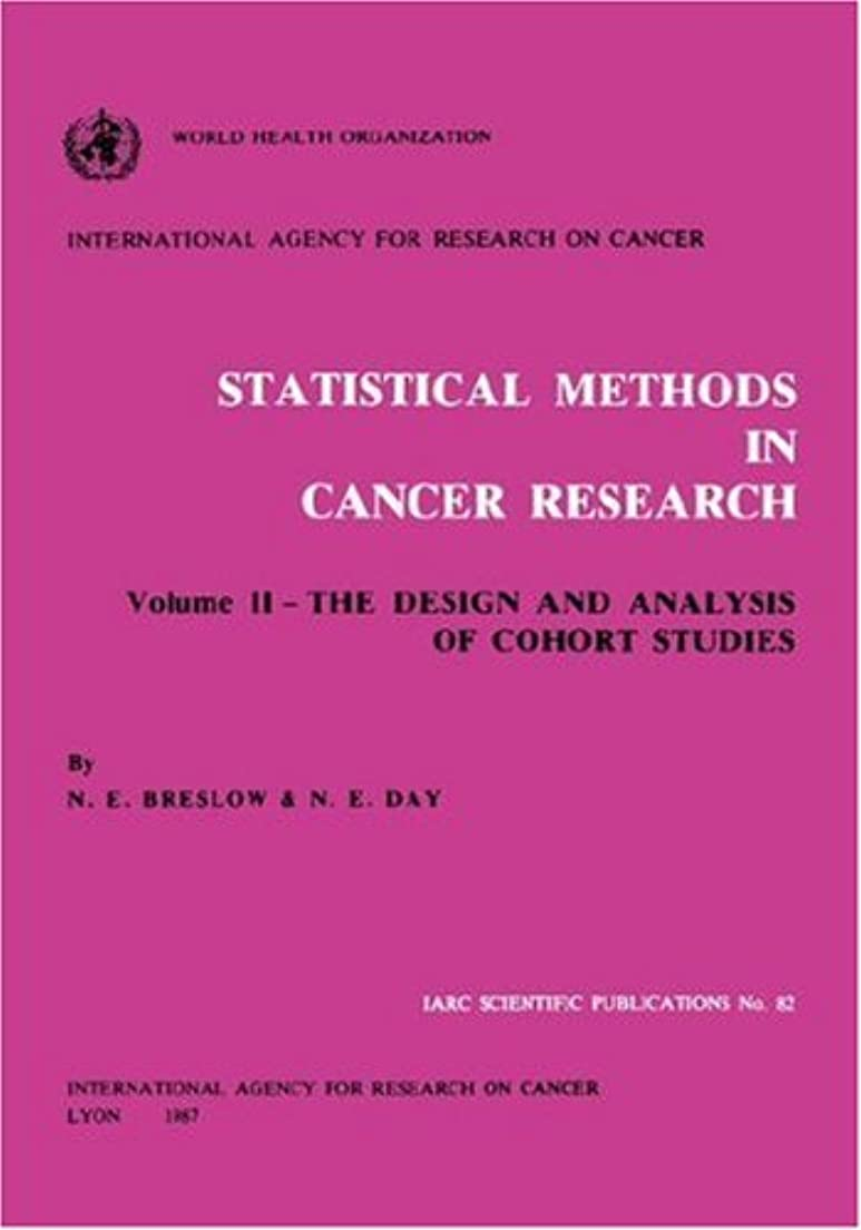 アルファベット順シンポジウム毎月Statistical Methods in Cancer Research: The Design and Analysis of Cohort Studies (Iarc Scientific Publications)