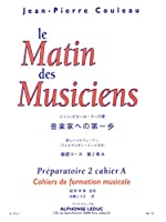 Couleau: Le Matin Des Musiciens Formation Musicale Preparatoire 2 Japanese