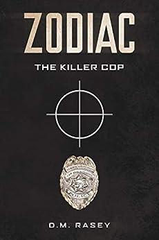 Zodiac The Killer Cop by [Rasey, DM]