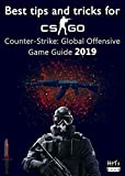 Best tips and tricks for CS GO: Counter-Strike: Global Offensive Game Guide 2019 (English Edition)