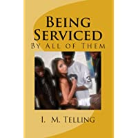 Being Serviced by All of Them (Being Serviced Series Book 3) (English Edition)