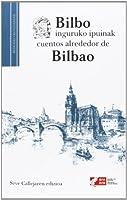 Bilbo inguruko ipuinak = cuentos alrededor de Bilbao
