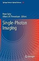 Single-Photon Imaging (Springer Series in Optical Sciences)
